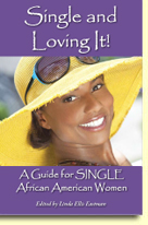 Single and Loving It: Secrets for the Single African American Sister
