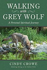 Cindy Crowe - Walking With Grey Wolf.jpg