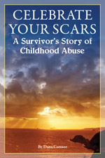 Celebrate Your Scars: A Survivors Story of Childhood AbuseCelebrate Your Scars: A Survivors Story of Childhood Abuse