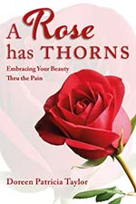 Doreen Patricia Taylor - A Rose Has Thorns
