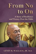 Dr. Lenzy Wallace, Jr. - From No to On