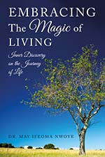 Dr. May Ifeoma Nwoye - Embracing The Magic Of Living