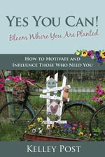 Kelley Post - Yes You Can Bloom Where You Are Planted