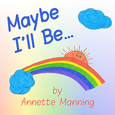 Maybe I'll Be - Annette Manning