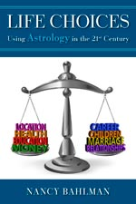 Nancy Bahlman - Life Choices: Using Astrology in the 21st Century
