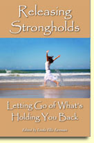 Releasing Strongholds: Letting Go of What's Holding You Back