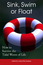 Sink, Swim or Float:  How to Handle the  Tidal Waves of Life