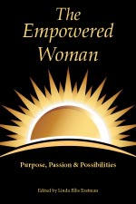The Empowered Woman:  Purpose, Passion & Possibilities
