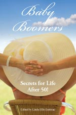 Baby Boomers: Secrets for Life After 50!