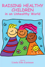 Raising Healthy Children in an Unheathy World