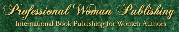 Professional Woman Publishing: International Book Publishing for Women Authors